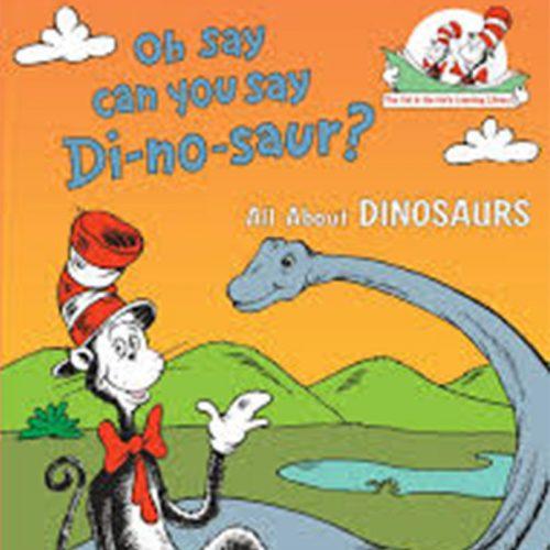 Oh say can you say Di no saur book